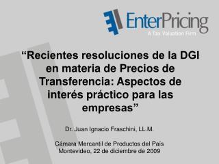 Dr. Juan Ignacio Fraschini, LL.M. Cámara Mercantil de Productos del País