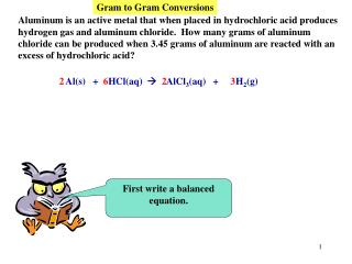 Aluminum is an active metal that when placed in hydrochloric acid produces hydrogen gas and aluminum chloride.  How many