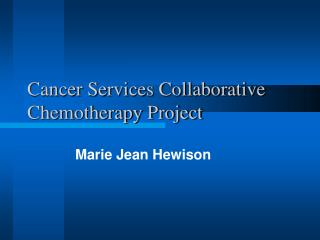 Cancer Services Collaborative Chemotherapy Project