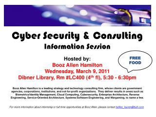 Cyber Security & Consulting  Information Session Hosted by: Booz Allen Hamilton