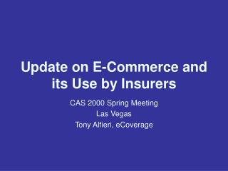 Update on E-Commerce and its Use by Insurers