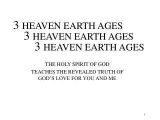 3  HEAVEN EARTH AGES