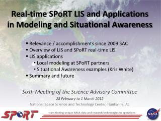 Real-time SPoRT LIS and Applications in Modeling and Situational Awareness