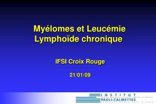 My lomes et Leuc mie Lympho de chronique