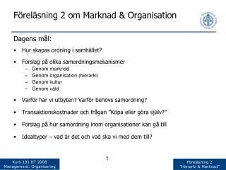 F�rel�sning 2 om Marknad & Organisation