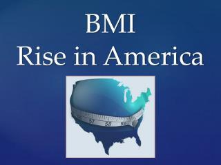 BMI  Rise in America