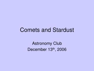 Comets and Stardust