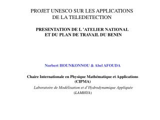 PROJET UNESCO SUR LES APPLICATIONS  DE LA TELEDETECTION  PRESENTATION DE L 'ATELIER NATIONAL