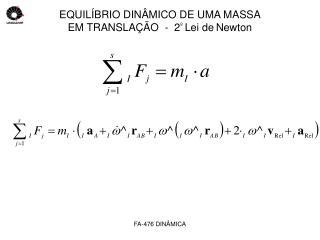 EQUILÍBRIO DINÂMICO DE UMA MASSA EM TRANSLAÇÃO  -  2 º  Lei de Newton