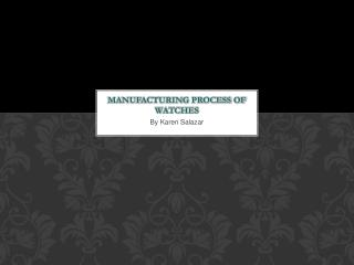 Manufacturing process of watches