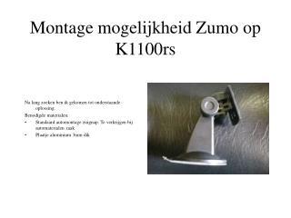 Montage mogelijkheid Zumo op K1100rs