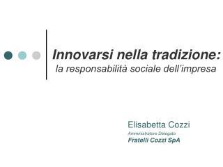 Elisabetta Cozzi Amministratore Delegato Fratelli Cozzi SpA