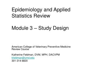 Epidemiology and Applied Statistics Review Module 3 � Study Design