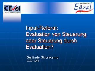 Input-Referat:  Evaluation von Steuerung oder Steuerung durch Evaluation?