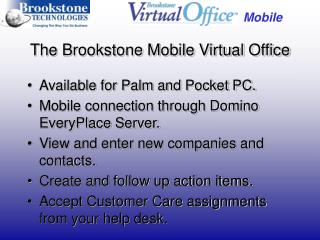The Brookstone Mobile Virtual Office