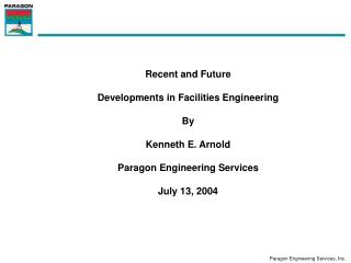 Recent and Future  Developments in Facilities Engineering By  Kenneth E. Arnold