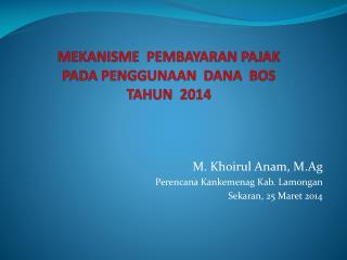 MEKANISME  PEMBAYARAN PAJAK PADA PENGGUNAAN  DANA  BOS  TAHUN  2014