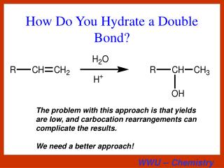 How Do You Hydrate a Double Bond