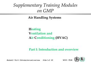 Heating   Ventilation and   Air Conditioning HVAC                        Part I: Introduction and overview