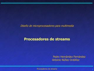 Diseño de microprocesadores para multimedia Procesadores de streams