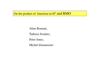 On the product of  functions in H 1  and BMO