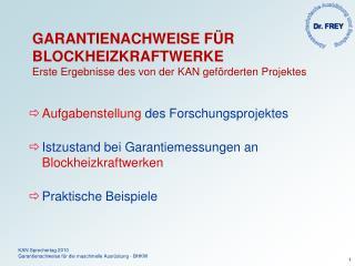 GARANTIENACHWEISE FÜR BLOCKHEIZKRAFTWERKE  Erste Ergebnisse des von der KAN geförderten Projektes