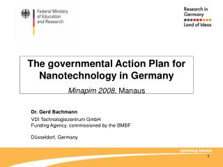 The governmental Action Plan for Nanotechnology in Germany Minapim 2008 , Manaus