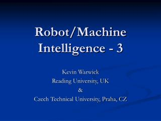 Robot/Machine Intelligence - 3
