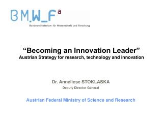 """Becoming an Innovation Leader"" Austrian Strategy for research, technology and innovation"