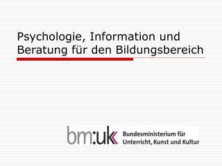 Psychologie, Information und Beratung für den Bildungsbereich