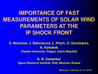 IMPORTANCE OF FAST MEASUREMENTS OF SOLAR WIND PARAMETERS AT THE  IP SHOCK FRONT