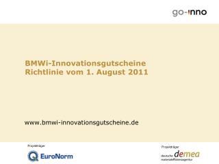 BMWi-Innovationsgutscheine  Richtlinie vom 1. August 2011