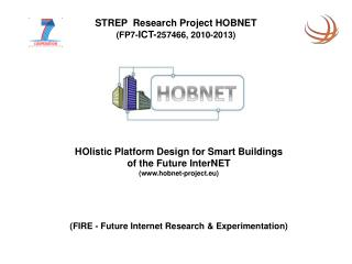 STREP  Research Project HOBNET (FP7- ICT- 257466, 2010-2013)