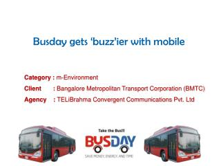 Busday gets 'buzz'ier with mobile