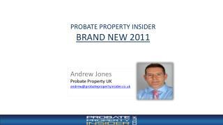Andrew Jones Probate Property UK  andrew@probatepropertyinsider.co.uk
