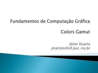 Fundamentos de Computa��o Gr�fica Colors Gamut