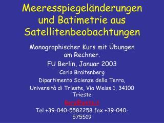 Meeresspiegel änderungen und Batimetrie aus Satellitenbeobachtungen