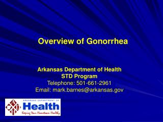 Arkansas Department of Health STD Program Telephone: 501-661-2961 Email: mark.barnes@arkansas
