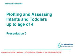 Plotting and Assessing  Infants and Toddlers  up to age of 4 Presentation 5