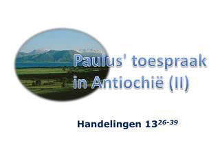 Paulus' toespraak in  Antiochië  (II)