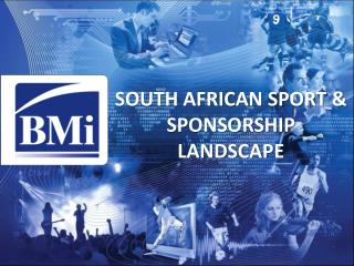 SOUTH AFRICAN SPORT & SPONSORSHIP LANDSCAPE