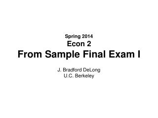 Spring 2014 Econ 2 From Sample Final Exam I