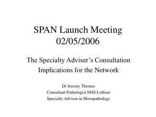 SPAN Launch Meeting 02/05/2006