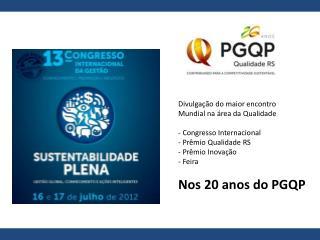 Divulgação do maior encontro Mundial na área da Qualidade  Congresso Internacional