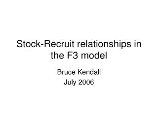 Stock-Recruit relationships in the F3 model