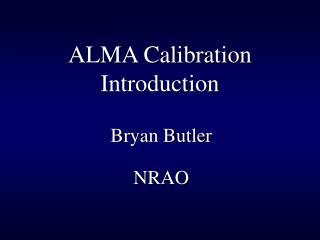 ALMA Calibration Introduction