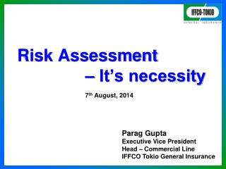 Risk Assessment  – It's necessity 7 th  August, 2014
