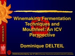 Winemaking Fermentation Techniques and Mouthfeel: An ICV ...
