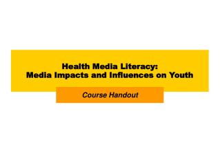 Health Media Literacy: Media Impacts and Influences on Youth