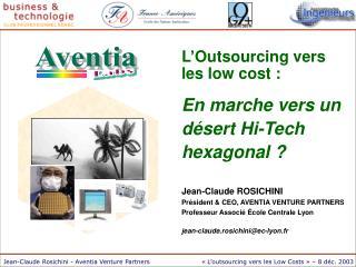 L'Outsourcing vers les low cost : En marche vers un  désert Hi-Tech hexagonal ?
